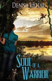 SOUL OF A WARRIOR by Denna Holm
