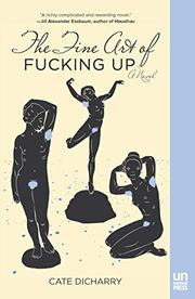 THE FINE ART OF FUCKING UP by Cate Dicharry