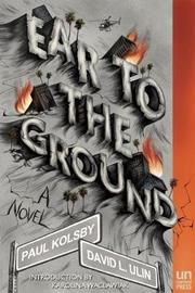 EAR TO THE GROUND by Paul Kolsby
