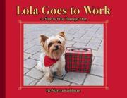 LOLA GOES TO WORK by Marcia Goldman