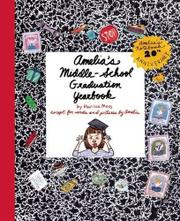AMELIA'S MIDDLE-SCHOOL GRADUATION YEARBOOK by Marissa Moss
