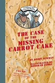 THE CASE OF THE MISSING CARROT CAKE by Robin Newman