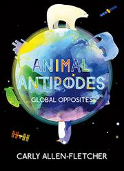 ANIMAL ANTIPODES by Carly Allen-Fletcher