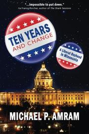 TEN YEARS AND CHANGE by Michael P. Amram