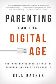 PARENTING FOR THE DIGITAL AGE by Bill Ratner