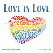LOVE IS LOVE by Michael Genhart