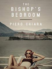 THE BISHOP'S BEDROOM by Piero Chiara