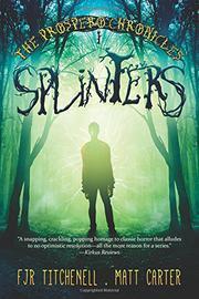 SPLINTERS by F.J.R. Titchenell