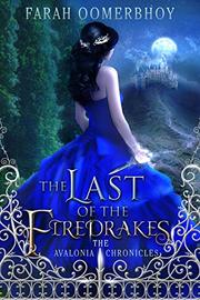 The Last of the Firedrakes by Farah Oomerbhoy