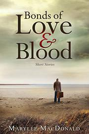 BONDS OF LOVE & BLOOD by Marylee MacDonald