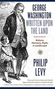GEORGE WASHINGTON WRITTEN UPON THE LAND by Philip Levy