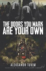 THE DOORS YOU MARK ARE YOUR OWN by Aleksandr Tuvim