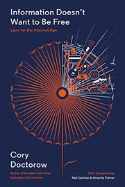 INFORMATION DOESN'T WANT TO BE FREE by Cory Doctorow