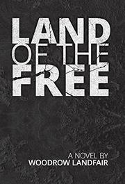 LAND OF THE FREE by Woodrow Landfair