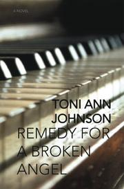 REMEDY FOR A BROKEN ANGEL by Toni Ann Johnson
