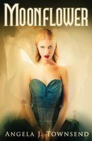 MOONFLOWER by Angela J. Townsend