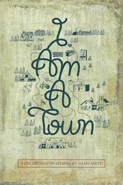 I AM A TOWN by Shari Smith