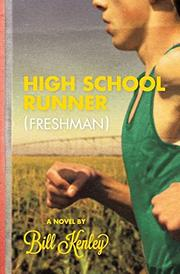HIGH SCHOOL RUNNER by Bill Kenley