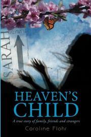 HEAVEN'S CHILD by Caroline Flohr
