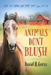Animals Don't Blush by David R. Gross