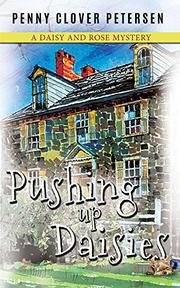 PUSHING UP DAISIES by Penny Clover Petersen