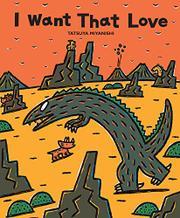 I WANT THAT LOVE by Tatsuya Miyanishi