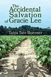 The Accidental Salvation of Gracie Lee by Talya Boerner