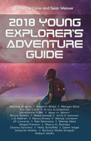 2018 YOUNG EXPLORER'S ADVENTURE GUIDE by Corie Weaver
