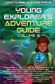 YOUNG EXPLORER'S ADVENTURE GUIDE by Sean Weaver