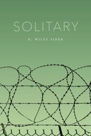 Solitary by K. Wiley Sider