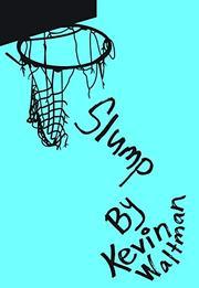 SLUMP by Kevin Waltman
