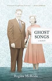 GHOST SONGS by Regina McBride