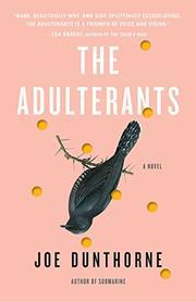 THE ADULTERANTS by Joe Dunthorne