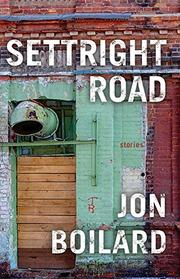 SETTRIGHT ROAD by Jon Boilard