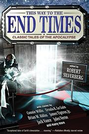 THIS WAY TO THE END TIMES by Robert Silverberg