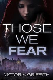 THOSE WE FEAR by Victoria Griffith