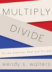 MULTIPLY/DIVIDE by Wendy S. Walters