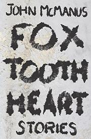 FOX TOOTH HEART by John McManus