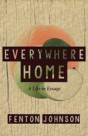 EVERYWHERE HOME by Fenton Johnson