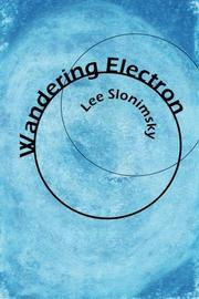 WANDERING ELECTRON by Lee Slonimsky