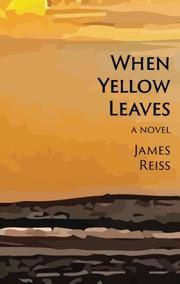 WHEN YELLOW LEAVES by James Reiss