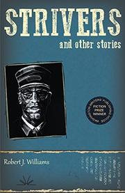 Strivers and Other Stories by Robert J. Williams