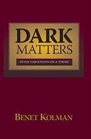 Dark Matters: Seven Variations on a Theme by Benet Kolman