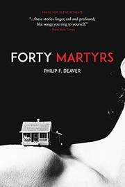 FORTY MARTYRS by Philip F. Deaver