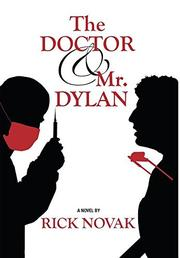 The Doctor and Mr. Dylan by Rick Novak