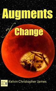 AUGMENTS OF CHANGE by Kelvin Christopher James