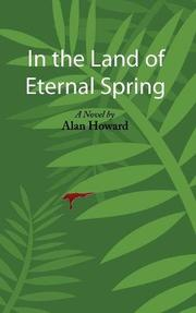IN THE LAND OF ETERNAL SPRING by Alan Howard
