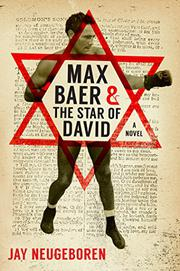 MAX BAER & THE STAR OF DAVID by Jay Neugeboren