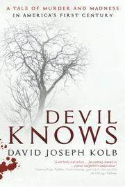 Devil Knows by David Joseph Kolb