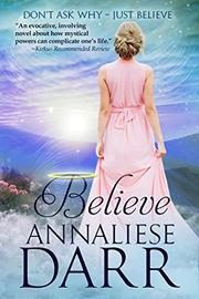 BELIEVE by Annaliese Darr